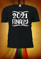 2021 Finally New Year Christmas xmas Funny  Men Women Unisex T-shirt 3325