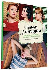 Vintage Hairstyles: Simple Steps for Retro Hair with a Modern Twist Sundh, Emma