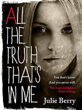 ALL THE TRUTH THAT'S IN ME by Julie Berry (PB, 2013)