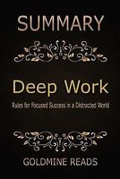 Summary - Deep Work : Rules for Focused Success in a Distracted World, Paperb...