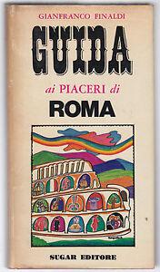 G. FINARDI-GUIDA AI PIACERI DI ROMA-SUGAR EDITORE 1971-L3436