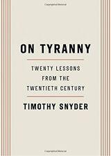 On Tyranny Twenty Lessons from the Twentieth Century