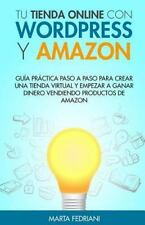Tu Tienda Online con WordPress y Amazon : Guia Práctica Paso a Paso para...