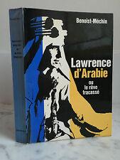 Benoist-Méchin Lawrence d'Arabie ou le rêve fracassé 1961