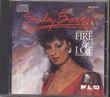 SHIRLEY BROWN - Fire & Ice - CD 1989 USATO OTTIME CONDIZIONI