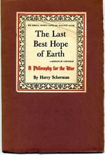The Last Best Hope of Earth - a philosophy for the war, Harry Scherman, 1942