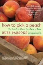 How to Pick a Peach: The Search for Flavor from Farm to Table