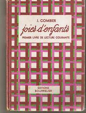 Joies d'enfants Premier livre de lecture courante COMBIER Bourrelier fin CP 1955