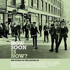 How Soon Is Now?: The Songs of the Smiths By... by Various Artists (CD,...