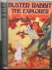 BUSTER THE RABBIT, THE EXPLORER - Elsie M. Alexander, 1st 1928 - Illustrated