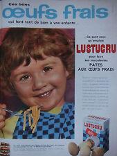 PUBLICITÉ DE PRESSE 1962 LUSTUCRU AUX OEUFS FRAIS POUR VOS ENFANTS - ADVERTISING