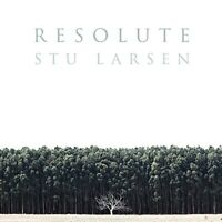 STU LARSEN - RESOLUTE   VINYL LP NEU