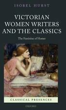 Victorian Women Writers and the Classics: The Feminine of Homer (Classical Prese