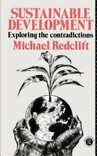 Sustainable Development : Exploring the Contradictions by Michael R. Redclift.