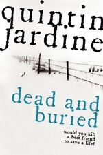 Dead and Buried, Quintin Jardine, 075530411X, Very Good Book