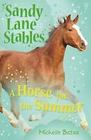 Horse for the Summer (Sandy Lane Stables), Bates, Michelle, Very Good Book