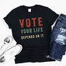 Vote your life depends on it tshirt, Vote Tee 2020 Election Day Shirt unisex