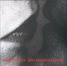 Whitley, Chris - Soft Dangerous Shores -(2005 CD like new)