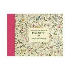 The Illustrated Letters of Jane Austen Selected and Introduced by Penelope Hugh