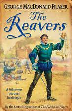 The Reavers by George MacDonald Fraser (Hardback, 2007)