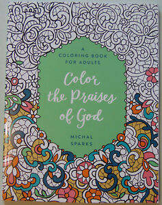 Color the Praises of God: A Coloring Book for Adults, Inspirational Christian