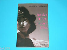Alexandra David-Néel (2006) ANTICO TIBET, NUOVA CINA – Luni Editrice (Neel Stori