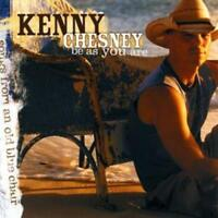 Kenny Chesney : Be As You Are: Songs from an Old Blue Chair CD (2005)
