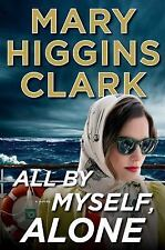 All By Myself, Alone: A Novel, Clark, Mary Higgins  Book