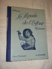 """LIVRE SCOLAIRE """"LE MONDE DE L ENFANT"""" (1937) LIVRE DE RECITATION / PRIMAIRE"""