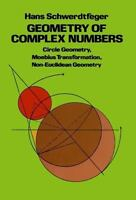 Geometry of Complex Numbers: By Schwerdtfeger, Hans