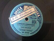 78 RPM SUZY SOLIDOR - L'amour Commande - Le petit rat -DECCA SB 20368