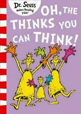 Oh The Thinks You Can Think by Dr. Seuss 9780008272029 (paperback 2018)