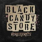 BLACK CANDY STORE - Someday - 3 Tracks - CD PROMO