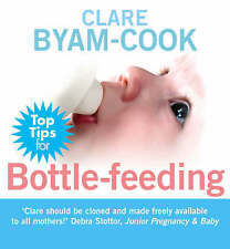 Top Tips for Bottle-feeding by Clare Byam-Cook (Paperback)