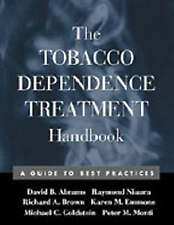NEW The Tobacco Dependence Treatment Handbook: A Guide to Best Practices