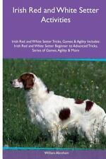Irish Red and White Setter Activities Irish Red and White Setter Tricks,.