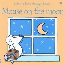 Mouse on the Moon (Usborne Look-Through Books) Milbourne, Anna Board book
