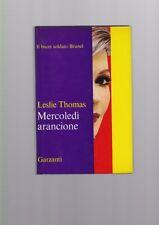 Leslie Thomas - Mercoledi arancione - Garzanti 1969 prima edizione  R