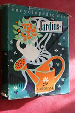 ENCYCLOPEDIE DES JARDINS éd.LAROUSSE 1957  ILLUSTRATIONS