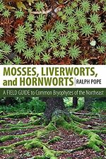 Mosses Liverworts and Hornworts: A Field Guide to Common Bryophytes ... NEW BOOK