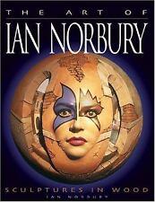 The Art of Ian Norbury : Sculptures in Wood by Ian Norbury