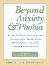 Workbook: Beyond Anxiety and Phobia : A Step-by-Step Guide to Lifetime Recovery