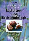 Bachblüten- und Edelsteintherapie. Die Kraft der Se... | Buch | Zustand sehr gut