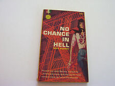 NO CHANCE IN HELL  1960   NICK QUARRY   BIZARRE COVER ART   VERY FINE+