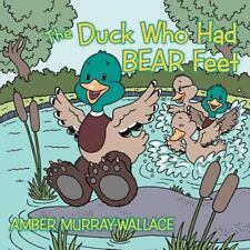 The Duck Who Had Bear Feet by Amber Murray-Wallace (2012, Paperback)