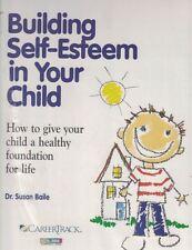 Building Self-Esteem in Your Child Audio Program 4 cds Over 4 Hours & Workbook