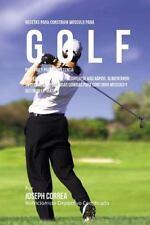 Recetas para Construir Musculo para Golf, para Pre y Post Competencia :...