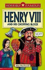 Good, Henry VIII and his Chopping Block (Horribly Famous), MacDonald, Alan, Book