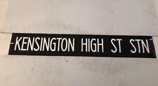 "London Bus Blind 6a 42""- Kensington High Street Station"