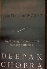 Deepak Chopra THE DEEPER WOUND Hardback Book Excellent Condition